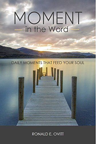 moment in the word daily moments that feed your soul kindle