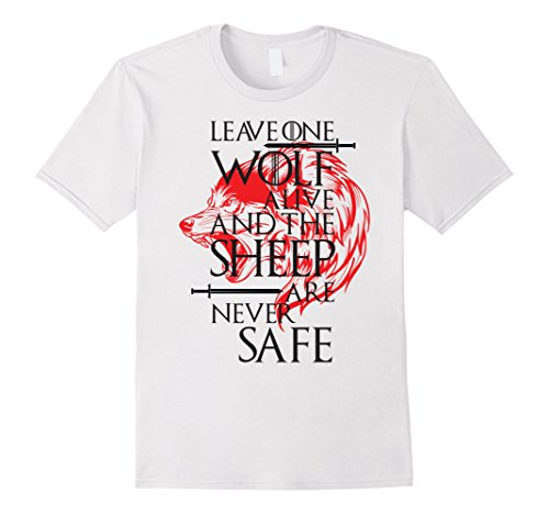 Mens Leave One Wolf Alive And The Sheep Are Never Safe T-Shirt 3XL White