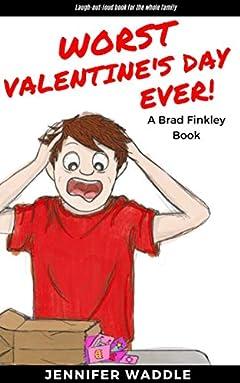 Worst Valentine's Day Ever: a Brad Finkley book