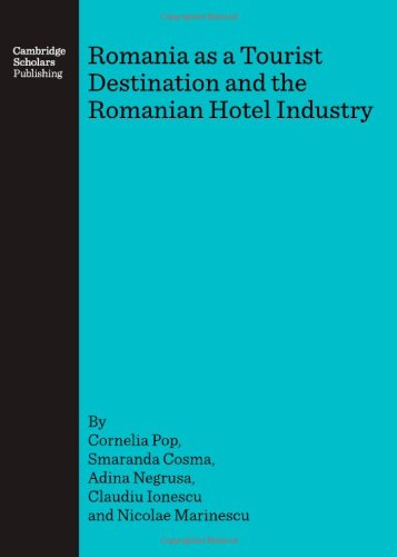 Romania as a Tourist Destination and the Romanian Hotel Industry...