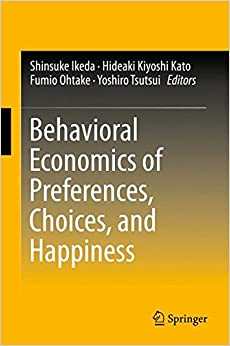 Book Behavioral Economics of Preferences, Choices, and Happiness
