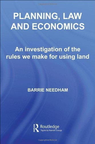 Planning, Law and Economics: The Rules We Make for Using Land (RTPI Library Series) by Barrie Needham - Mall Needham