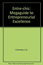 Entre-chic: Megaguide to Entrepreneurial Excellence