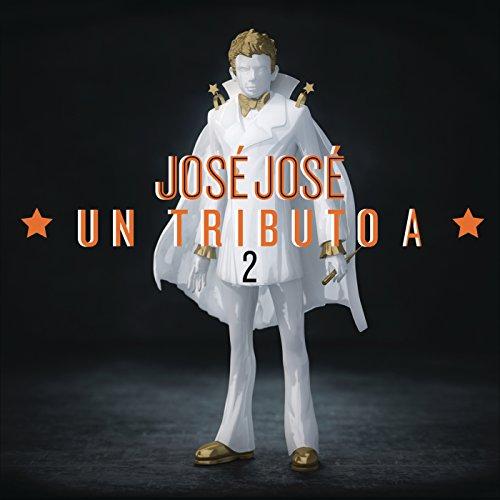 ... José José, Un Tributo 2