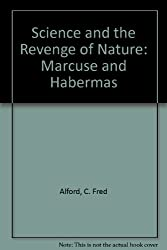 Science and the Revenge of Nature: Marcuse and Habermas