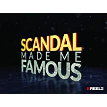 Scandal Made Fame