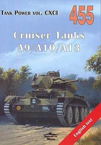 - Cruiser Tanks A9/A10/A13. Tank Power Vol. CXCI 455