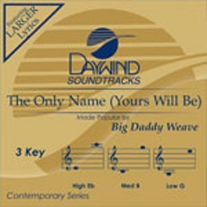 The Only Name (Yours Will Be) [Accompaniment/Performance Track]