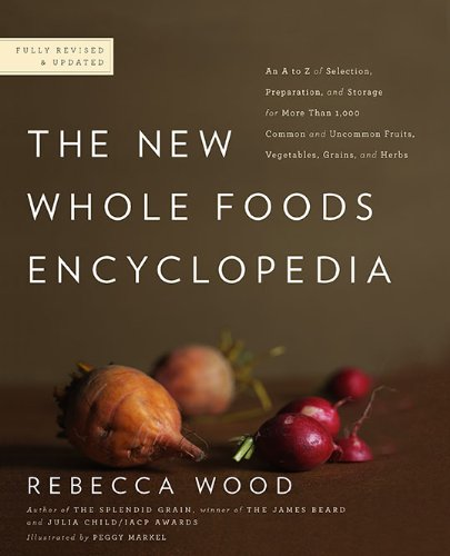 New Whole Foods (The New Whole Foods Encyclopedia: A Comprehensive Resource for Healthy Eating)
