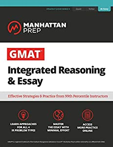 GMAT Integrated Reasoning & Essay: Strategy Guide + Online Resources (Manhattan Prep GMAT Strategy Guides)