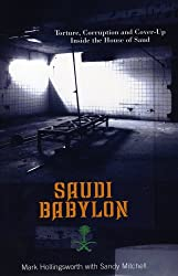 Saudi Babylon: Torture, Corruption and Cover-up Inside the House of Saud