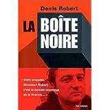 BOÎTE NOIRE (LA)