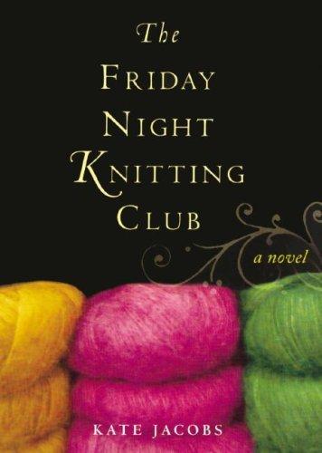 The Friday Night Knitting Club (Friday Night Knitting Club Novels) By Kate Jacobs(A)/Carrington MacDuffie(N) [Audiobook]