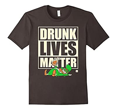 St. Patrick's Day Funny Shirt - Drunk Lives Matter