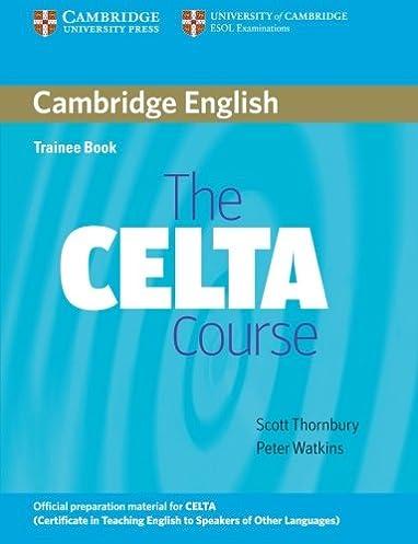 the celta course trainee book scott thornbury peter watkins rh amazon com Celta De Vigo Celta De Vigo