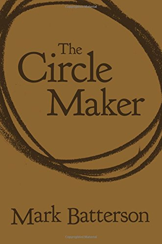 The Circle Maker: Praying Circles Around Your Biggest Dreams and Greatest Fears ebook