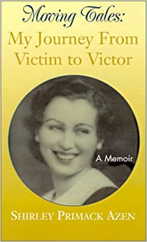 Moving Tales: My Journey From Victim to Victor: A Memoir