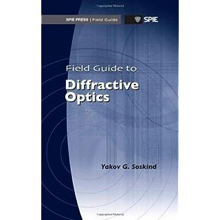 Field Guide to Diffractive Optics (SPIE Field Guide Vol. FG21) (Spie Field Guides)