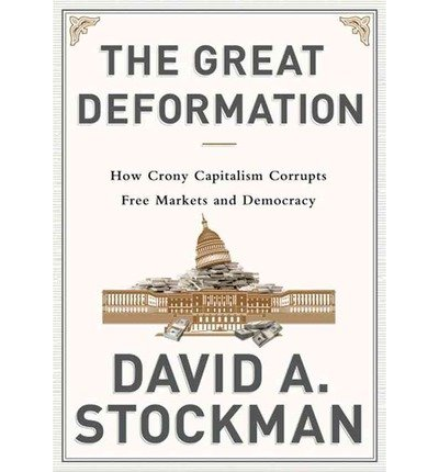 THE GREAT DEFORMATION Audiobook {The Great Deformation}: The Corruption of Capitalism in America [Audiobook, Unabridged] [The Great Deformation] David Stockman (Author), William Hughes (Reader) by Blackstone Audio, Inc.