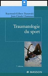 Traumatologie du sport par Raymond-Gilbert Danowski