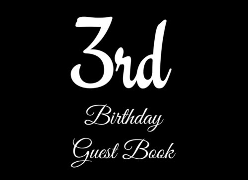 Read Online 3rd Birthday Guest Book: 104 Pages - Paperback - 8.25 x 6 Inches (Birthday Guest Book Series One) (Volume 33) pdf epub