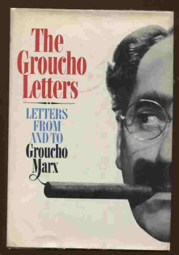 (The Groucho Letters: Letter froma nd to Groucho Marx )