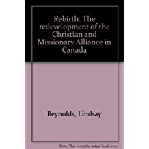 Rebirth. The Redevelopment of the Christian and Missionary Alliance in Canada 1919 - 1983