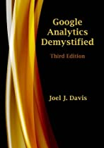 Google Analytics Demystified (Third Edition)