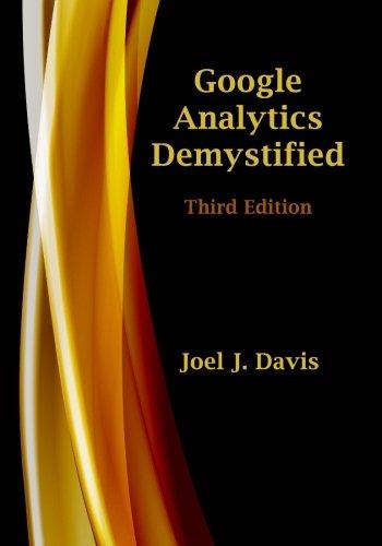 Google Analytics Demystified (Third Edition)