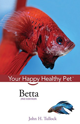 Betta: Your Happy Healthy Pet
