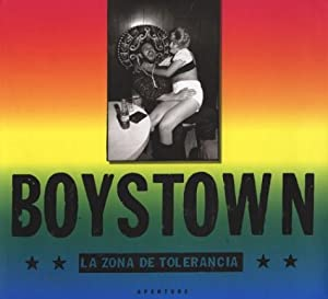 Boystown: La Zona de Tolerancia Bill Wittliff, Dave Hickey, Keith Carter and Cristina Pacheco