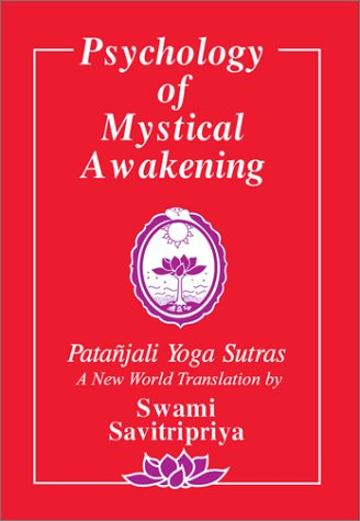 Psychology Of Mystical Awakening The Patanjali Yoga Sutras New World Hinduism Vol 1 English And Sanskrit Edition Savitripriya Swami 9781879722019 Amazon Com Books