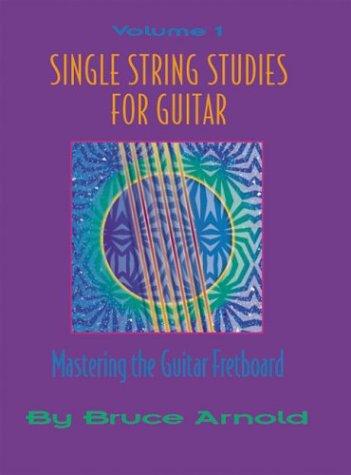 Single String Studies For Guitar Volume One