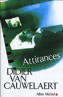 Attirances, Van Cauwelaert, Didier