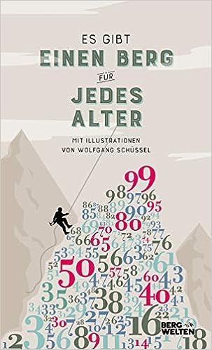 Wolfgang Schüssel, Sepp Forcher: Es gibt einen Berg für jedes Alter. Auf dem Weg zum Gipfel