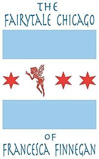 The Fairytale Chicago Of Francesca Finnegan by Steve Wiley ebook deal