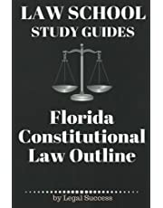 Law School Study Guides: Florida Constitutional Law: Florida Constitutional Law