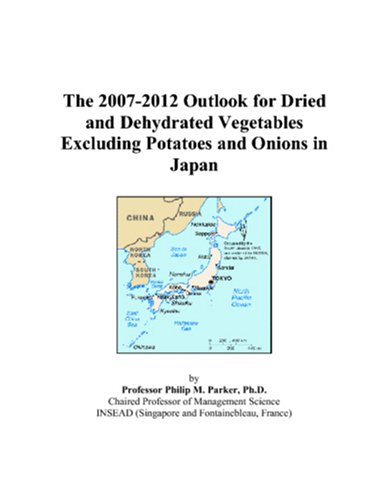 Price comparison product image The 2007-2012 Outlook for Dried and Dehydrated Vegetables Excluding Potatoes and Onions in Japan