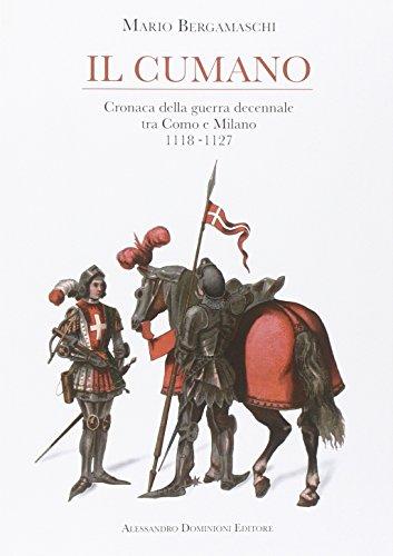Il cumano. Cronaca della guerra decennale tra Como e Milano 1118-1127