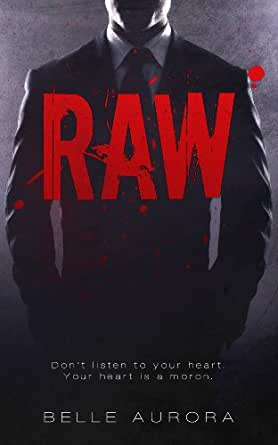 RAW (English Edition) eBook: Aurora, Belle, Robichaux, Kayla, Hot Tree Editing: Amazon.es: Tienda Kindle