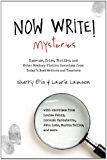 Now Write! Mysteries: Suspense, Crime, Thriller, and Other Mystery Fiction Exercises from Today's Best  Writers and Teachers