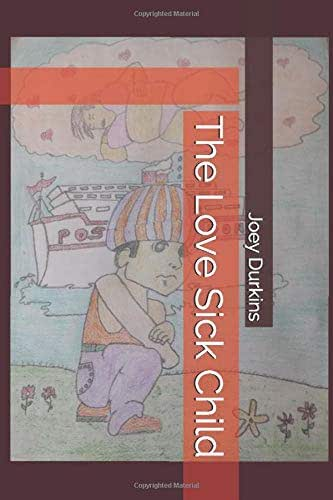 The Love Sick Child