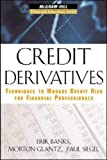 Credit Derivatives: Techniques to Manage Credit Risk for Financial Professionals (McGraw-Hill Financial Education Series)