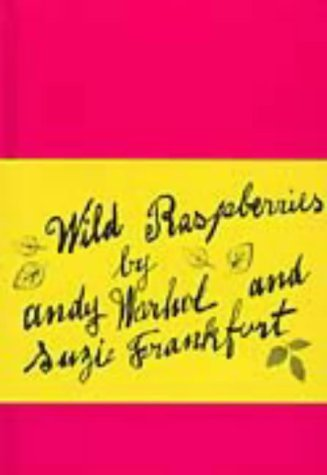 Wild Raspberries by Warhol, Andy, Frankfurt, Suzie (1998) Hardcover