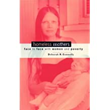 Homeless Mothers: Face to Face with Women and Poverty