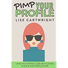 Pimp Your Profile: Land High Paying Jobs on oDesk, Elance and Freelancer!