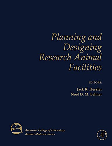 Planning and Designing Research Animal Facilities (American College of Laboratory Animal Medicine) by Hessler Jack Lehner Noel