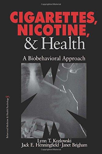 Cigarettes, Nicotine, and Health: A Biobehavioral Approach (Behavioral Medicine and Health Psychology)