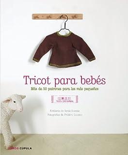 Tricot para bebés: Más de 50 patrones para los más pequeños (Hobbies)