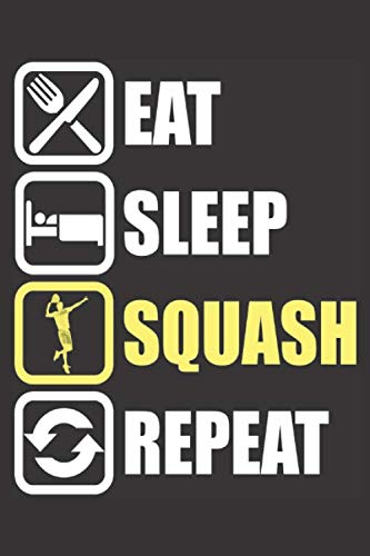 Eat Sleep Squash Repeat: Small Lined Notebook (6